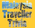 Malaysia Traveller Trivia