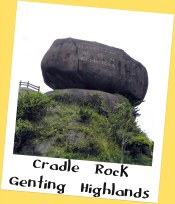 Cradle Rock, Genting Highlands