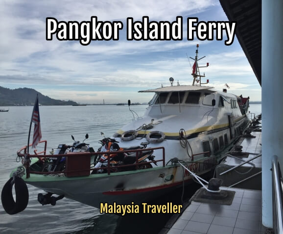 Pangkor Island Ferry - Schedule, Ticket Price and Location