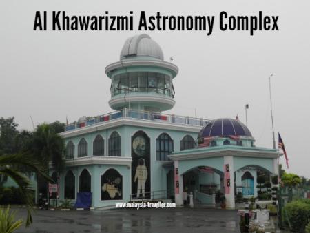 Al Khawarizmi Astronomy Complex, Melaka