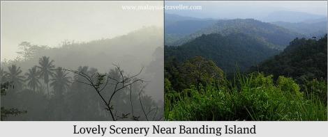 Lovely scenery near Banding Island