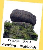 Cradle Rock, Genting Highlands